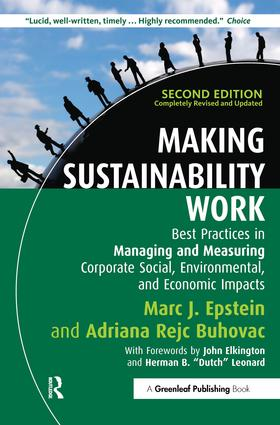 Making Sustainability Work: Best Practices in Managing and Measuring Corporate Social, Environmental and Economic Impacts, 2nd Edition (Hardback) book cover