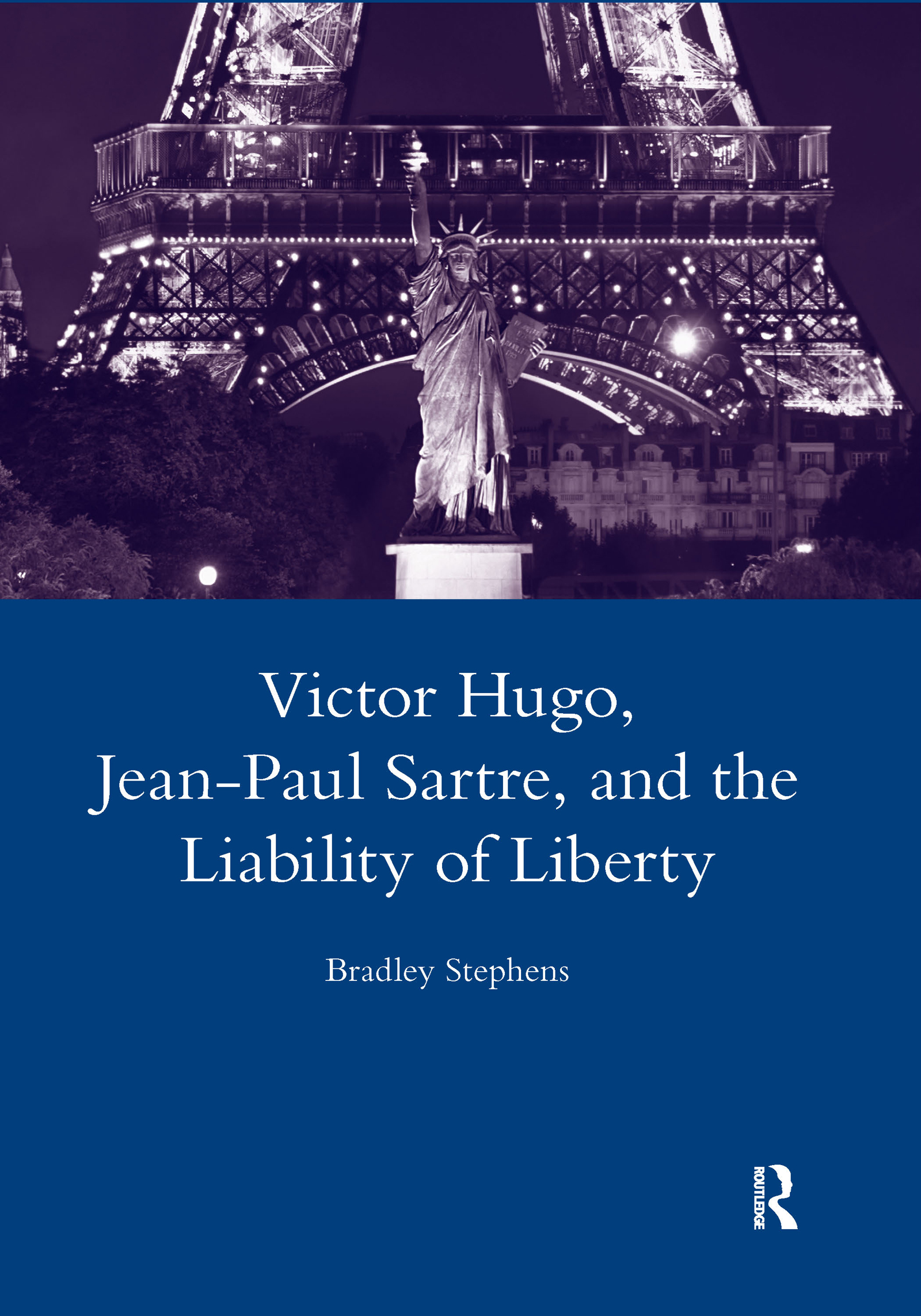 Victor Hugo, Jean-Paul Sartre, and the Liability of Liberty: 1st Edition (Hardback) book cover