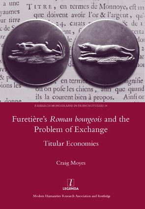 Furetiere's Roman Bourgeois and the Problem of Exchange: Titular Economies: 1st Edition (Hardback) book cover