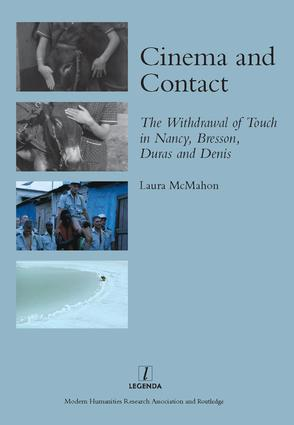 Cinema and Contact: The Withdrawal of Touch in Nancy, Bresson, Duras and Denis, 1st Edition (Hardback) book cover