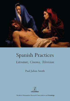 Spanish Practices: Literature, Cinema, Television, 1st Edition (Hardback) book cover