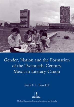 Gender, Nation and the Formation of the Twentieth-century Mexican Literary Canon: 1st Edition (Hardback) book cover