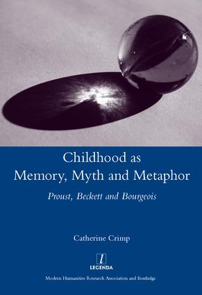 Childhood as Memory, Myth and Metaphor: Proust, Beckett, and Bourgeois, 1st Edition (Hardback) book cover