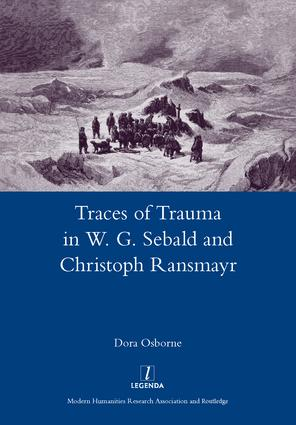 Traces of Trauma in W. G. Sebald and Christoph Ransmayr: 1st Edition (Hardback) book cover