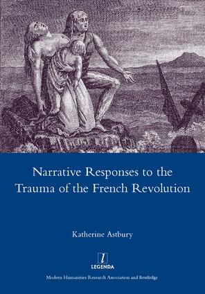 Narrative Responses to the Trauma of the French Revolution: 1st Edition (Hardback) book cover