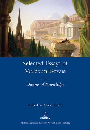 The Selected Essays of Malcolm Bowie Vol. 1: Dreams of Knowledge, 1st Edition (Hardback) book cover