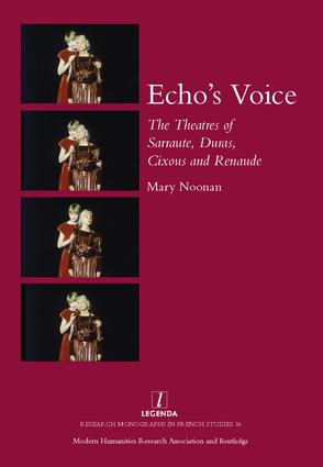 Echo's Voice: The Theatres of Sarraute, Duras, Cixous and Renaude, 1st Edition (Hardback) book cover
