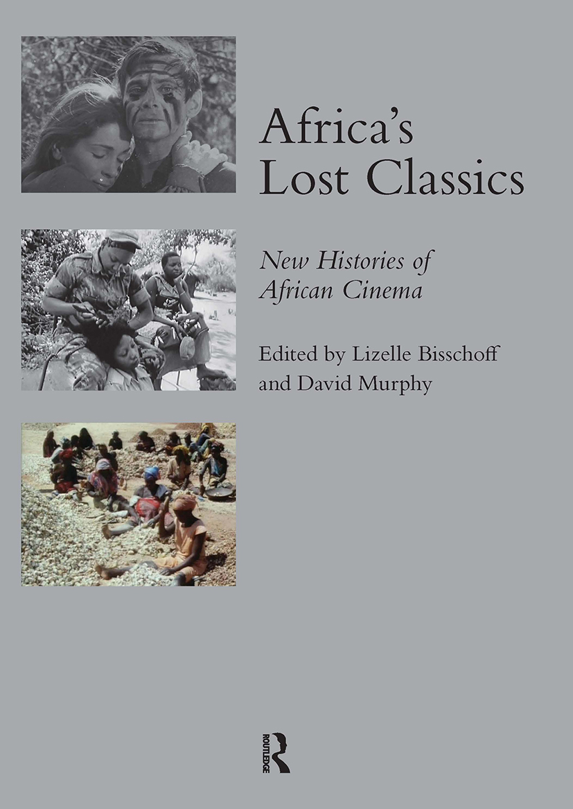 Africa's Lost Classics: New Histories of African Cinema, 1st Edition (Hardback) book cover