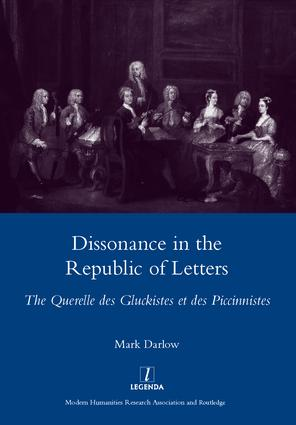 Dissonance in the Republic of Letters: The Querelle Des Gluckistes Et Des Piccinnistes, 1st Edition (Hardback) book cover