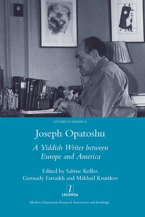 Joseph Opatoshu: A Yiddish Writer Between Europe and America, 1st Edition (Hardback) book cover