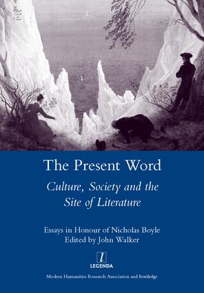 The Present Word. Culture, Society and the Site of Literature: Essays in Honour of Nicholas Boyle, 1st Edition (Hardback) book cover