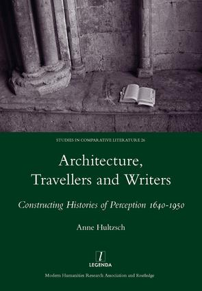 Architecture, Travellers and Writers: Constructing Histories of Perception 1640-1950, 1st Edition (Hardback) book cover