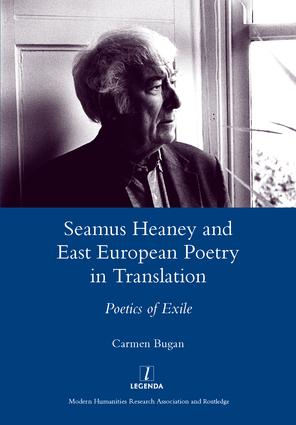 Seamus Heaney and East European Poetry in Translation: Poetics of Exile, 1st Edition (Hardback) book cover