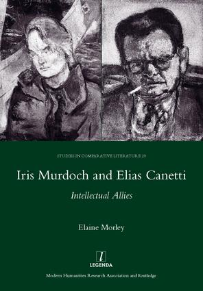 Iris Murdoch and Elias Canetti: Intellectual Allies, 1st Edition (Hardback) book cover