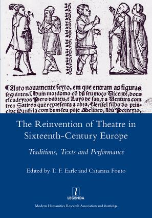 The Reinvention of Theatre in Sixteenth-century Europe: Traditions, Texts and Performance, 1st Edition (Hardback) book cover
