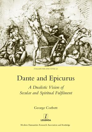 Dante and Epicurus: A Dualistic Vision of Secular and Spiritual Fulfilment, 1st Edition (Hardback) book cover