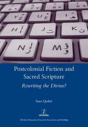 Postcolonial Fiction and Sacred Scripture: Rewriting the Divine?, 1st Edition (Hardback) book cover