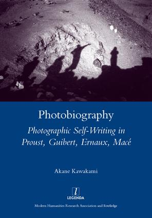 Photobiography: Photographic Self-writing in Proust, Guibert, Ernaux, Mace, 1st Edition (Hardback) book cover