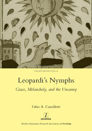Leopardi's Nymphs: Grace, Melancholy, and the Uncanny, 1st Edition (Hardback) book cover