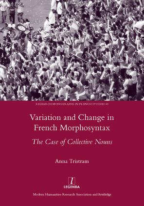 Variation and Change in French Morphosyntax: The Case of Collective Nouns, 1st Edition (Hardback) book cover
