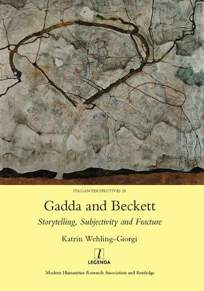 Gadda and Beckett: Storytelling, Subjectivity and Fracture: 1st Edition (Hardback) book cover