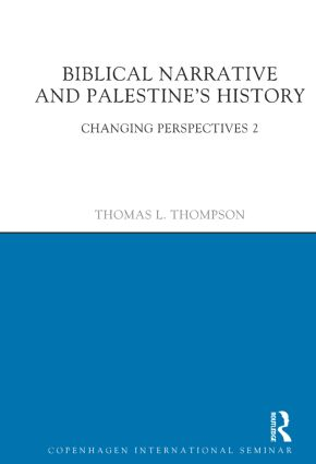 Biblical Narrative and Palestine's History: Changing Perspectives 2 book cover