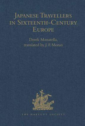 Japanese Travellers in Sixteenth-Century Europe: A Dialogue Concerning the Mission of the Japanese Ambassadors to the Roman Curia (1590): 1st Edition (Hardback) book cover