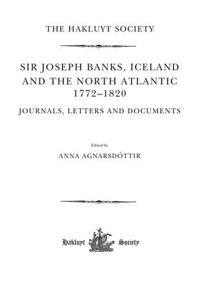 Joseph Banks, Iceland and the North Atlantic 1772-1820 / Journals, Letters and Documents book cover