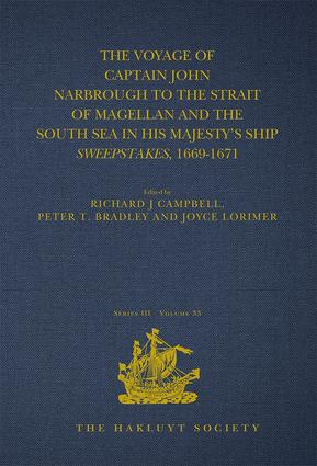 The Voyage of Captain John Narbrough to the Strait of Magellan and the South Sea in his Majesty's Ship Sweepstakes, 1669-1671: 1st Edition (Hardback) book cover