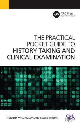 The Practical Pocket Guide to History Taking and Clinical Examination: 1st Edition (Paperback) book cover