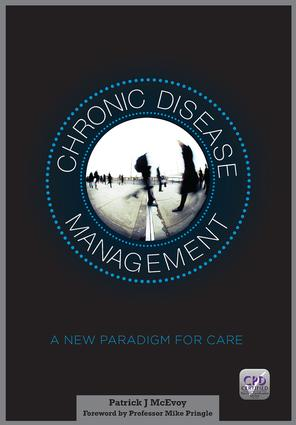 Chronic Disease Management: A New Paradigm for Care, 1st Edition (Paperback) book cover