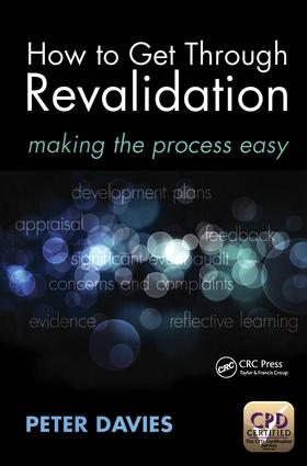 How to Get Through Revalidation: Making the Process Easy, 1st Edition (Paperback) book cover