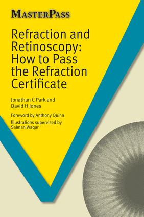 Refraction and Retinoscopy: How to Pass the Refraction Certificate, 1st Edition (Paperback) book cover