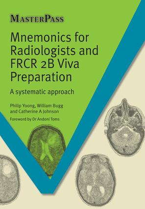 Mnemonics for Radiologists and FRCR 2B Viva Preparation: A Systematic Approach, 1st Edition (Paperback) book cover