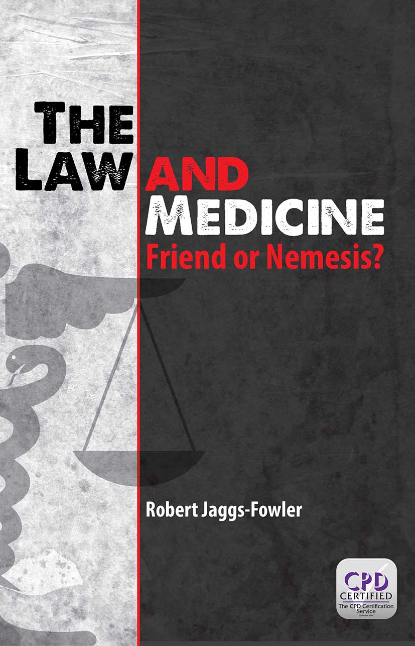 The Law and Medicine: Friend or Nemesis? book cover