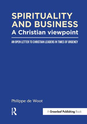 Spirituality and Business: A Christian Viewpoint: An Open Letter to Christian Leaders in Times of Urgency, 1st Edition (Paperback) book cover