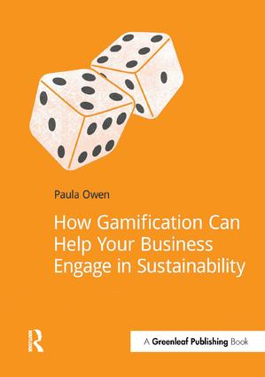 How Gamification Can Help Your Business Engage in Sustainability: 1st Edition (Paperback) book cover
