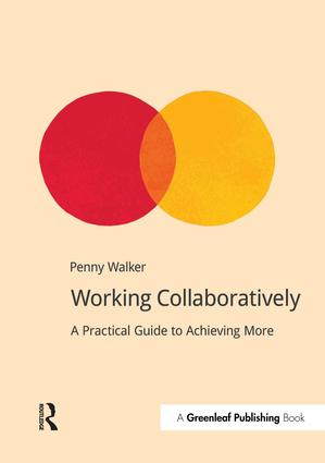 Working Collaboratively: A Practical Guide to Achieving More, 1st Edition (Paperback) book cover