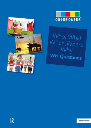 Who, What, When, Where Colorcards -Interrogative Pronouns: Wh Questions (Flashcards) book cover