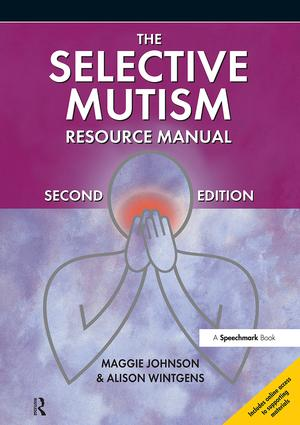 The Selective Mutism Resource Manual: 2nd Edition, 2nd Edition (Paperback) book cover