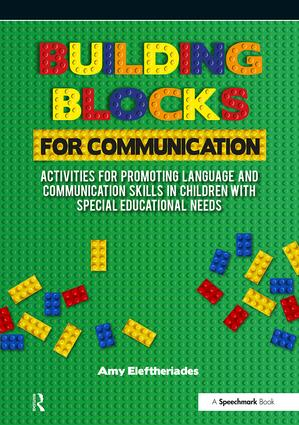 Building Blocks for Communication: Activities for Promoting Language and Communication Skills in Children with Special Educational Needs, 1st Edition (e-Book) book cover