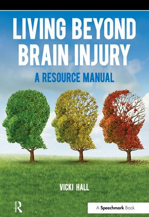 Living Beyond Brain Injury: A Resource Manual, 1st Edition (Paperback) book cover