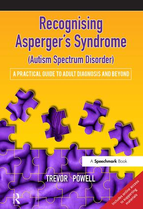Recognising Asperger's Syndrome (Autism Spectrum Disorder): A Practical Guide to Adult Diagnosis and Beyond, 1st Edition (Paperback) book cover