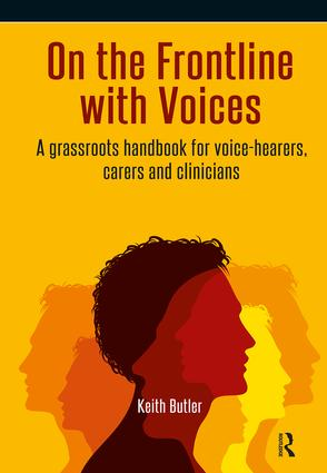 On the Frontline with Voices: A Grassroots Handbook for Voice-Hearers, Carers and Clinicians, 1st Edition (e-Book) book cover