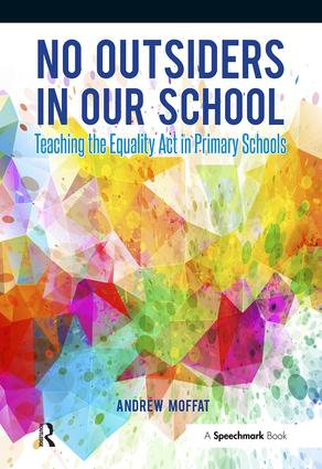 No Outsiders in Our School: Teaching the Equality Act in Primary Schools, 1st Edition (Paperback) book cover