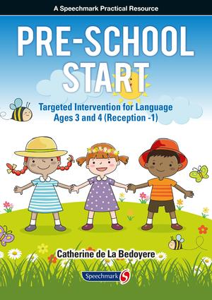 Pre-School Start: Targeted Intervention for Language Ages 3 and 4 (Reception -1) book cover