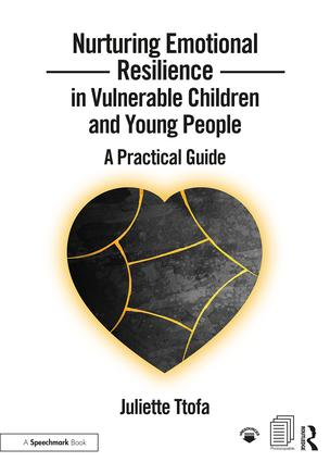 Nurturing Emotional Resilience in Vulnerable Children and Young People: A Practical Guide book cover