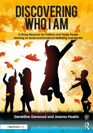 Discovering Who I am: A Group Resource for Children and Young People Working on Social and Emotional Wellbeing and Identity, 1st Edition (Paperback) book cover