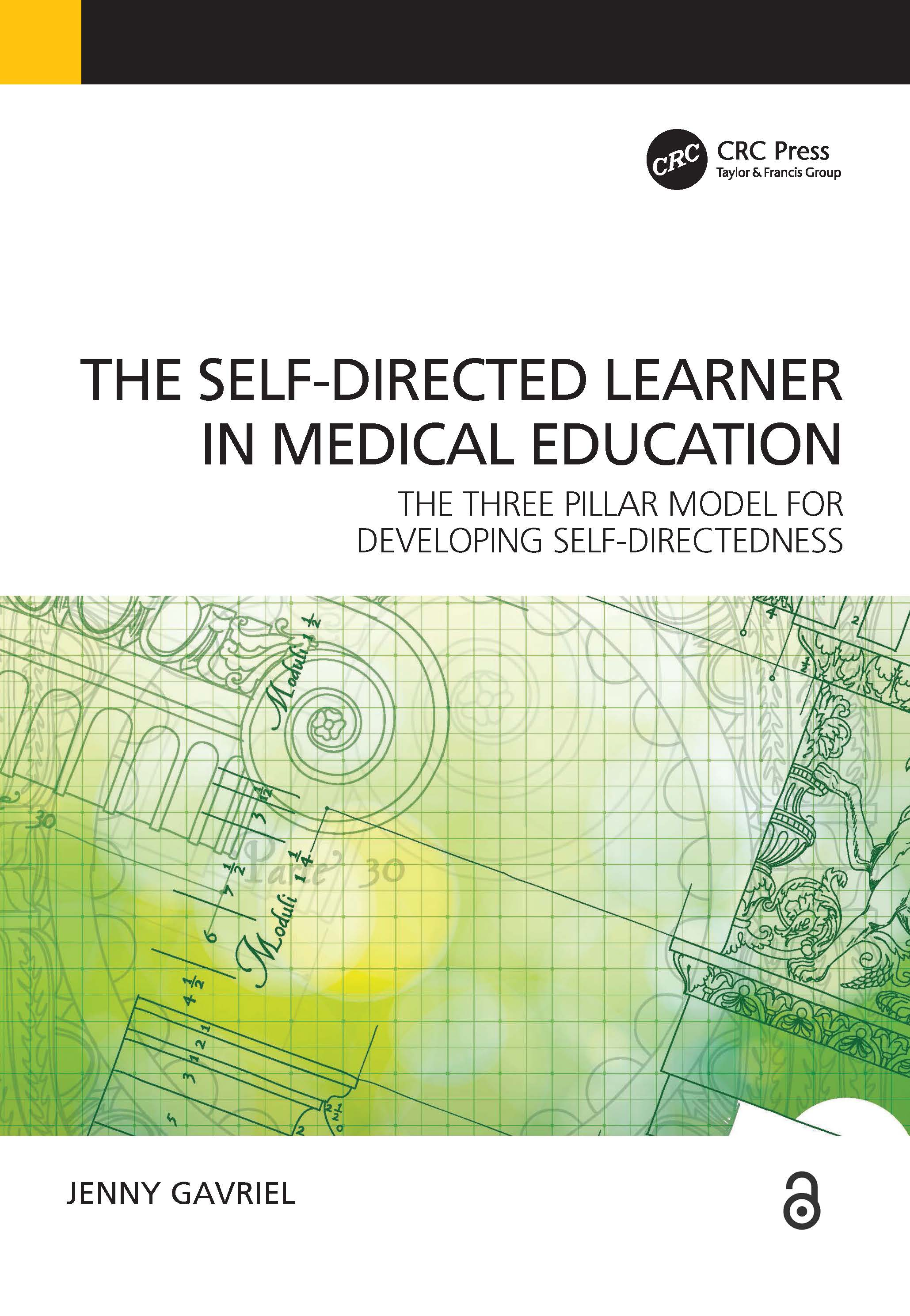 Self-Directed Learner - the Three Pillar Model of Self-Directedness: The Three Pillar Model for Developing Self-Directedness, 1st Edition (Paperback) book cover