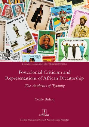 Postcolonial Criticism and Representations of African Dictatorship: The Aesthetics of Tyranny, 1st Edition (Hardback) book cover